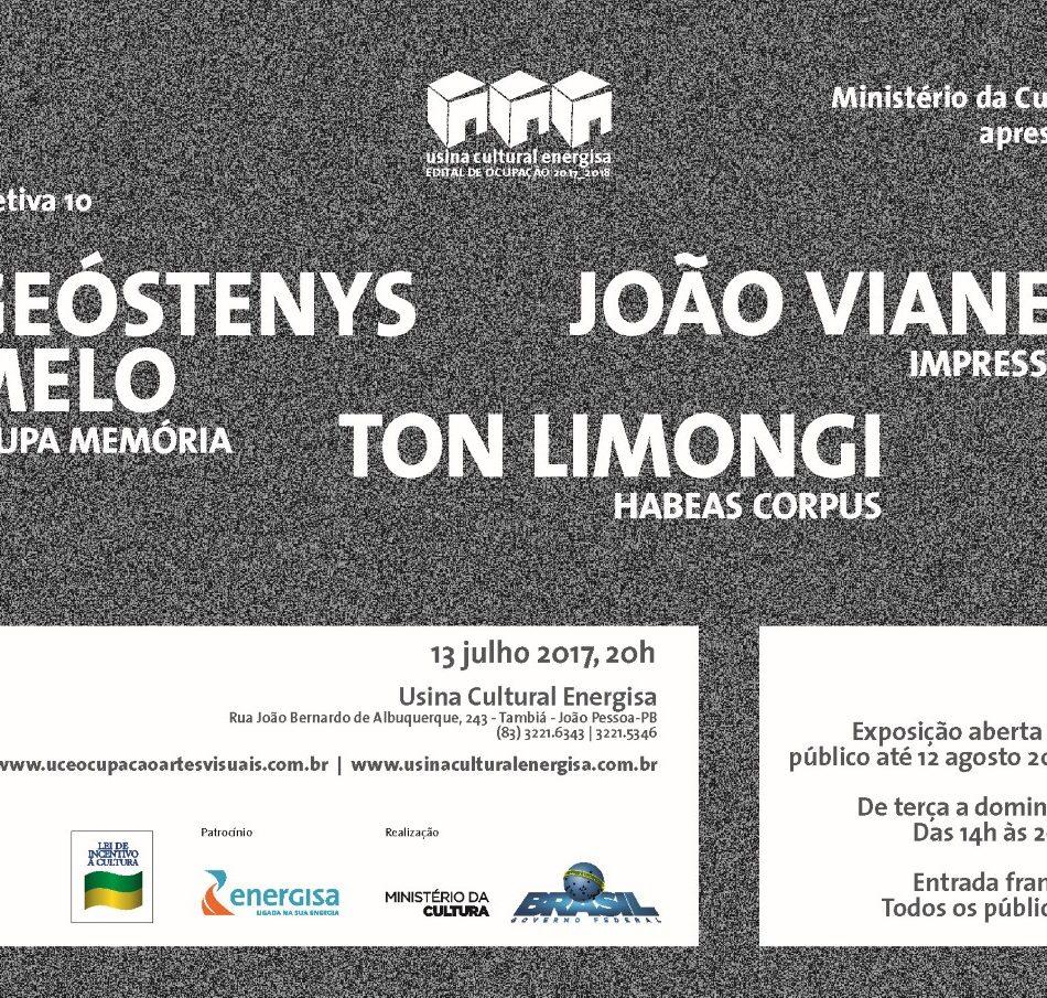 Edital de Ocupação 2017/2018 - Exposição Coletiva 10 - João Vianey, Geostenys Melo e Tom Limongi