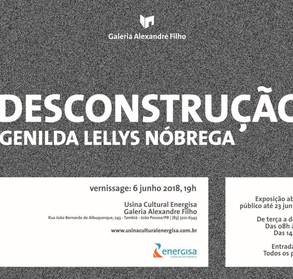 Exposição Individual - 'Desconstrução' de Genilda Lellys