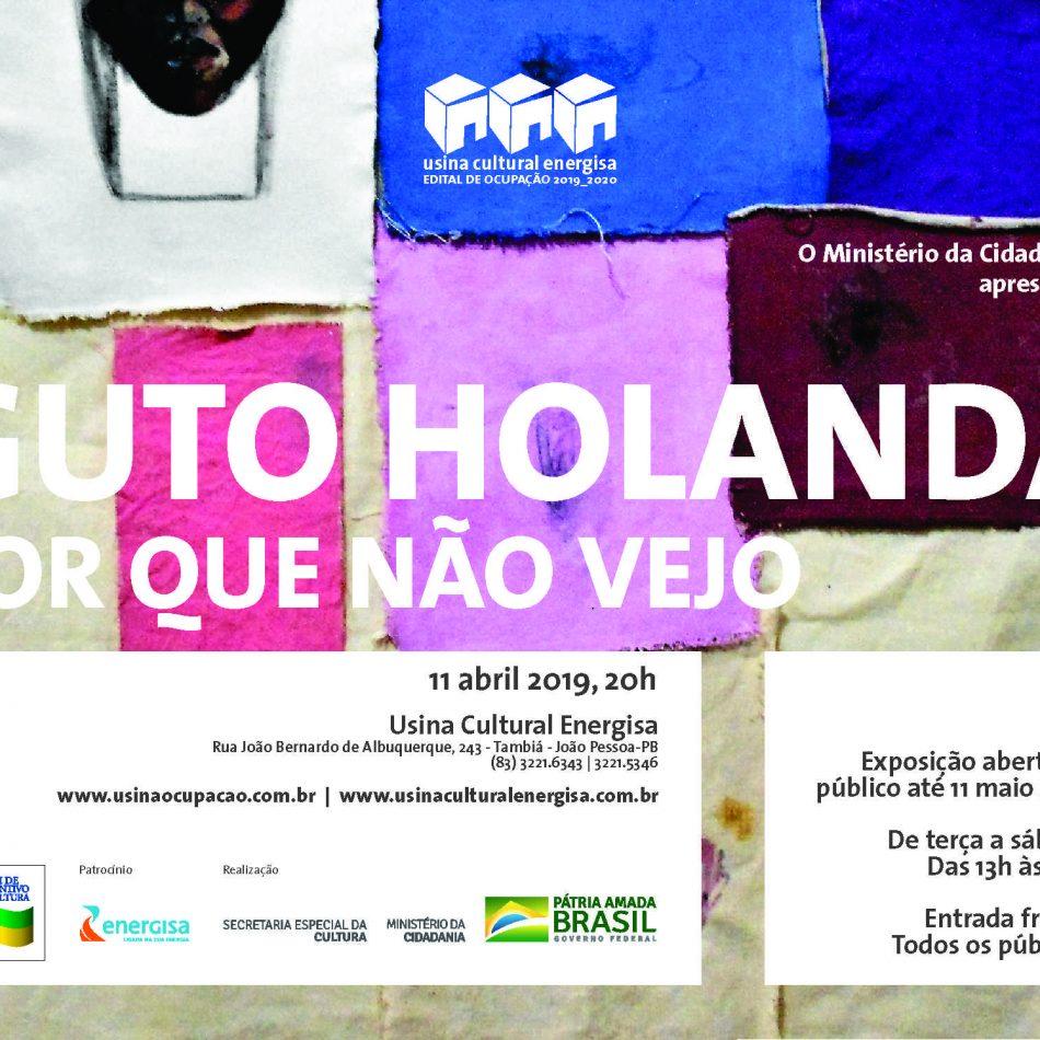 Edital de Ocupação 2019_2020 | Vernissage Exposição GUTO HOLANDA | A Cor que Não Vejo