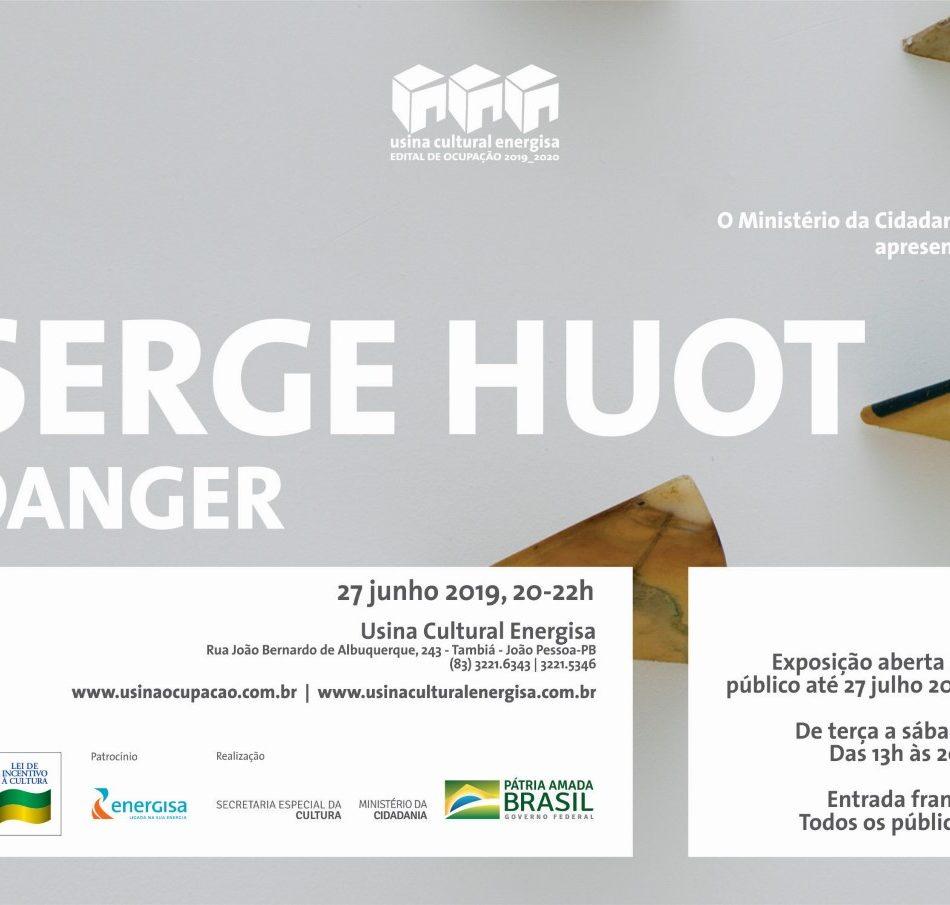 VERNISSAGE EXPOSIÇÃO DANGER | SERGE HUOT