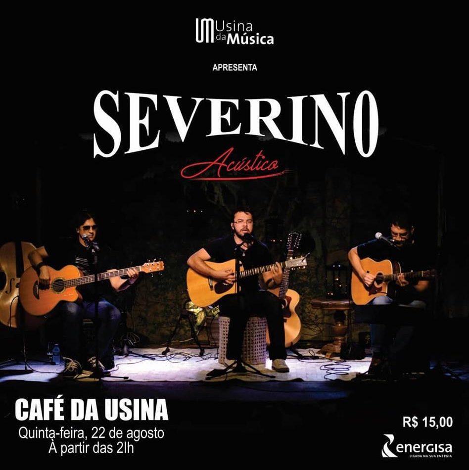 22/08 - Usina da Música com Severino Acústico