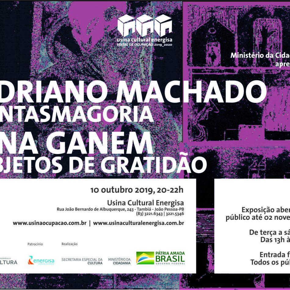 10/10 - VERNISSAGE ADRIANO MACHADO e LINA GANEN | Exposição Fantasmagoria e Objetos de Gratidão